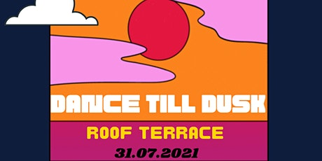 DANCE TILL DUSK tickets