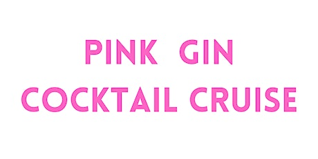 (1/50 Left)  'Pink Gin Cocktail Cruise' ( & 90's Hits) The Liquorists tickets