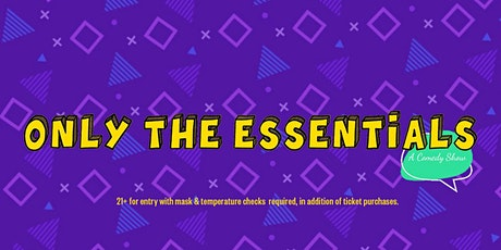 Only The Essentials Comedy Show tickets