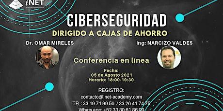 CIBERSEGURIDAD PARA CAJAS DE AHORRO boletos