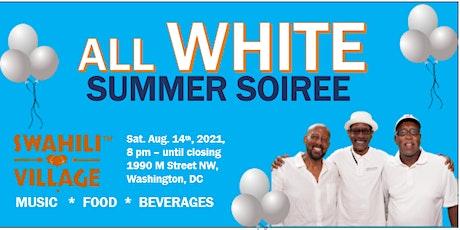 ALL WHITE SUMMER SOIREE tickets