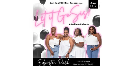 Let It Go Sis! A Balloon Release tickets