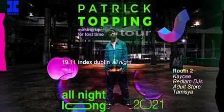 Index: Patrick Topping 'Making Up For Lost Time Tour' tickets