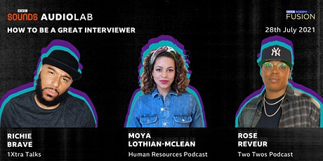 BBC Sounds Audio Lab Presents: How To Be A Great Interviewer tickets