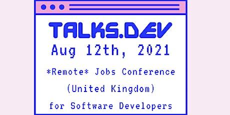 Talks.dev - Remote Jobs Conference (United Kingdom) for Software Developers Tickets