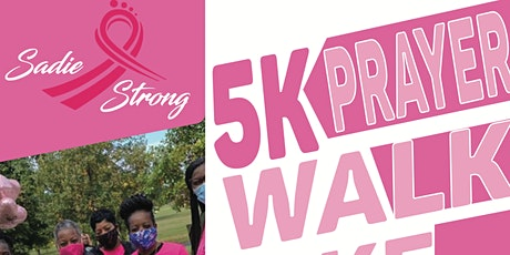 Sadie Strong Prayer Walk/Bike/Run Fundraiser for Breast Cancer Awareness tickets
