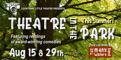 Courtenay Little Theatre presents: LIVE THEATRE in the PARK tickets