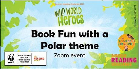 Wild World Heroes Book Fun - Polar! tickets