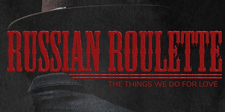 Russian Roulette : A CMB Studios Premiere Experience tickets