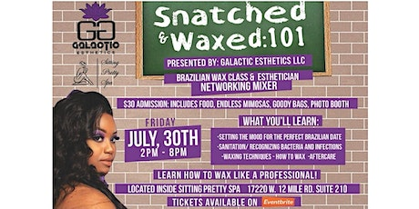 Galactic Esthetics Presents: Snatched & Waxed 101 tickets