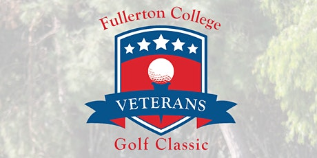 2021 Fullerton College 3rd Annual Veterans Golf Classic tickets