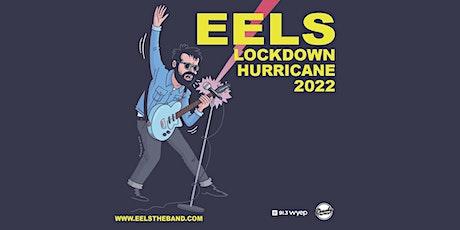 EELS: Lockdown Hurricane Tour tickets