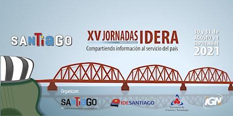 XV Jornadas de IDERA (Primeras Virtuales) Santiago del Estero 2021 biglietti