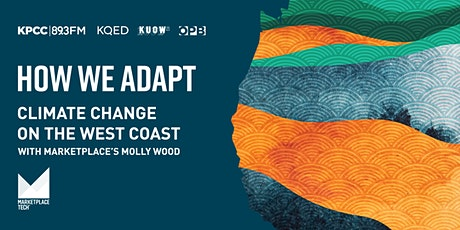 How We Adapt: Climate Change on the West Coast tickets