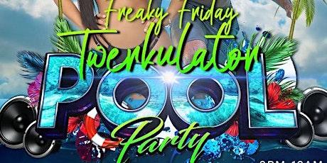 "Freaky Friday ""Twerkulator"" Pool Party tickets"