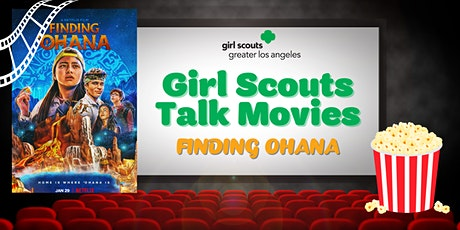Girl Scouts Talk Movies: Finding Ohana tickets