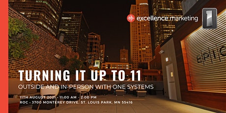 Turning it up to 11: Outside and In-Person with One Systems tickets