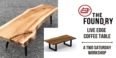 Live Edge Coffee Table - A Two Saturday Workshop @The Foundry tickets