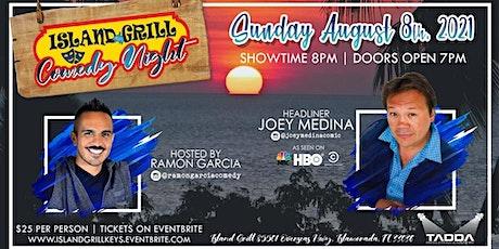 Island Grill Comedy Night Presents Joey medina tickets