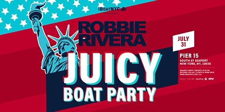 Robbie Rivera Presents Juicy Music Boat Party NYC tickets