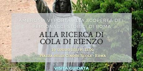 VISITA GRATUITA Personaggi di Roma: alla ricerca di Cola di Rienzo biglietti