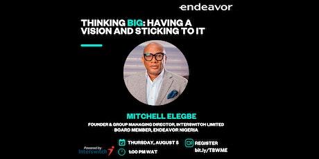 Endeavor Nigeria's Thinking Big Webinar tickets