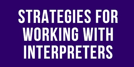 Strategies for Working with Interpreters tickets