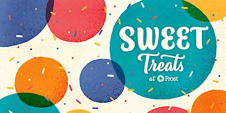 Sweet Treats with Frost Bank tickets