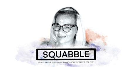Harebrained Comedy presents SQUABBLE tickets