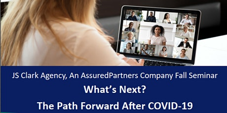 JS Clark Agency Fall Seminar: What's Next? The Path Forward After COVID-19 tickets