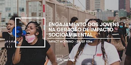 Impact Morning- Engajamento dos jovens na geração de Impacto Socioambiental ingressos