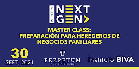 MASTER CLASS: PREPARACIÓN PARA HEREDEROS DE NEGOCIOS FAMILIARES entradas