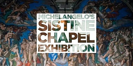 Michelangelo's Sistine Chapel: The Exhibition Benefiting SERVED tickets