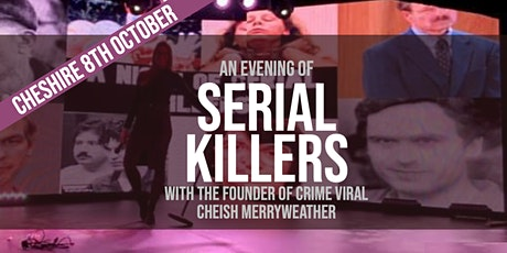 An Evening of Serial Killers - Cheshire tickets