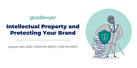 Intellectual Property and Protecting Your Brand tickets