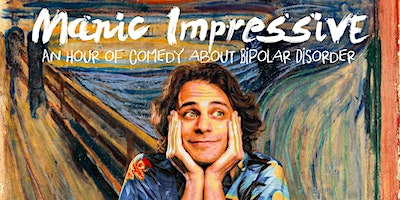 Manic Impressive: An Hour of Comedy About Bipolar Disorder