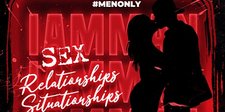 Sex, Relationships, and Situationships Conversation #MenOnly tickets