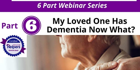 Dementia Matters I 6 Part Live  Series Part 6) Loved One Has Dementia tickets