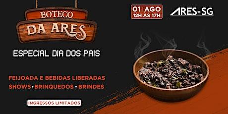 BOTECO DA ARES-SG - ESPECIAL DIA DOS PAIS tickets