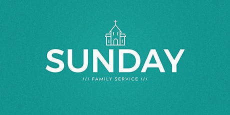 July 25: 10:15am Indoor Family Service tickets