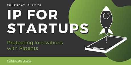 IP FOR STARTUPS: Protecting Your Innovations with Patents tickets