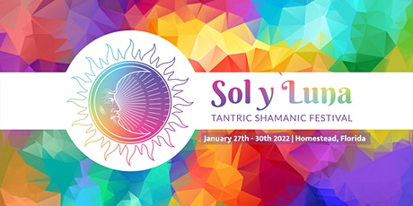 Sol y Luna Tantric Shamanic Festival tickets
