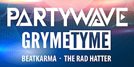 Partywave & GrymeTyme tickets