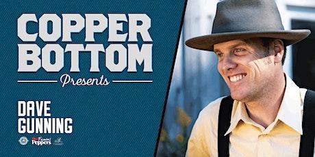 Copper Bottom Presents: Dave Gunning tickets