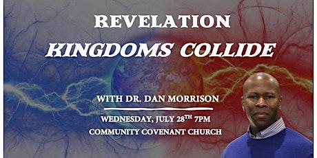 Revelation - Kingdoms Collide with Dr. Dan Morrison tickets