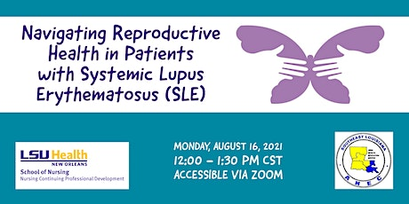 Navigating Reproductive Health in Patients with Lupus (SLE) tickets