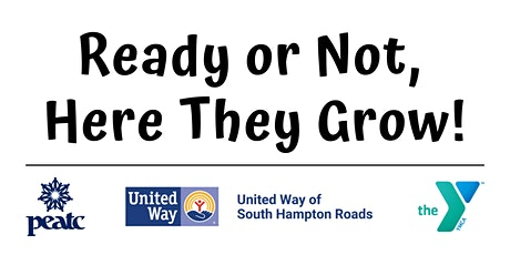 Ready or Not, Here They Grow! (Chesapeake) tickets