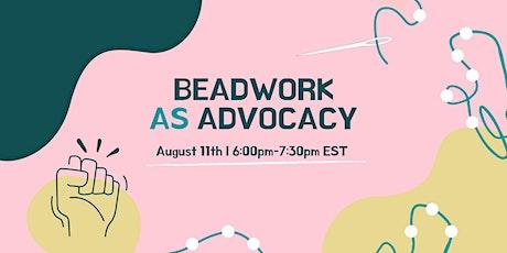 Beadwork as Advocacy tickets