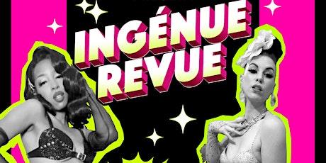 Ingénue Revue Burlesque & Drag tickets