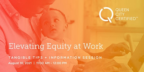 Queen City Certified: Elevating Equity at Work + Info Session tickets
